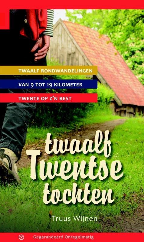 Twaalf Twentse Tochten   wandelgids 9789078641339 Truus Wijnen Gegarandeerd Onregelmatig   Wandelgidsen Twente