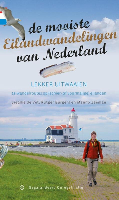 De mooiste eilandwandelingen van Nederland | wandelgids 9789078641377 Sietske de Vet, Rutger Burgers, Menno Zeeman Gegarandeerd Onregelmatig   Wandelgidsen Nederland