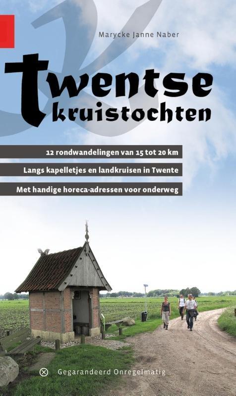 Twentse kruistochten | wandelgids 9789078641407 Marycke Naber Gegarandeerd Onregelmatig   Wandelgidsen Twente