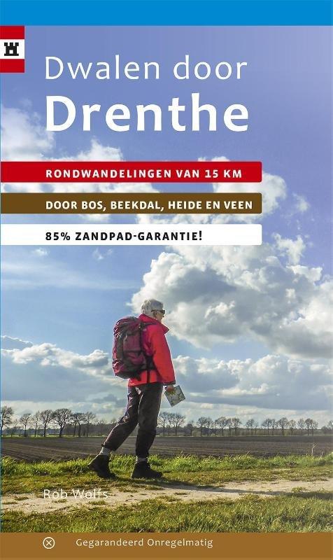 Dwalen door Drenthe | wandelgids 9789078641438 Rob Wolfs Gegarandeerd Onregelmatig   Wandelgidsen Drenthe