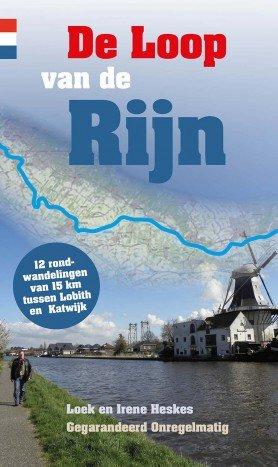 De Loop van de Rijn | wandelgids 9789078641520 Loek en Irene Heskes Gegarandeerd Onregelmatig   Wandelgidsen Nederland