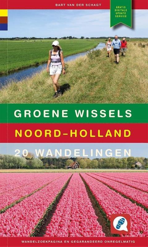 Groene Wissels Noord-Holland | wandelgids 9789078641575 Bart van der Schagt Gegarandeerd Onregelmatig   Wandelgidsen Noord-Holland