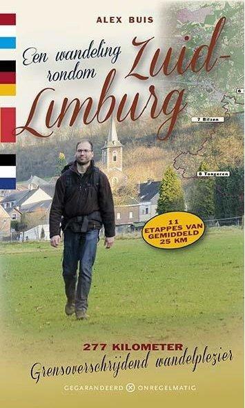 Een wandeling rondom Zuid-Limburg | wandelgids 9789078641605 Alex Buis Gegarandeerd Onregelmatig   Meerdaagse wandelroutes, Wandelgidsen Europa, Maastricht en Zuid-Limburg