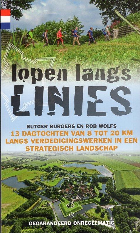 Lopen langs de Linies | Rutger Burgers 9789078641636 Rutger Burgers Gegarandeerd Onregelmatig   Wandelgidsen Nederland