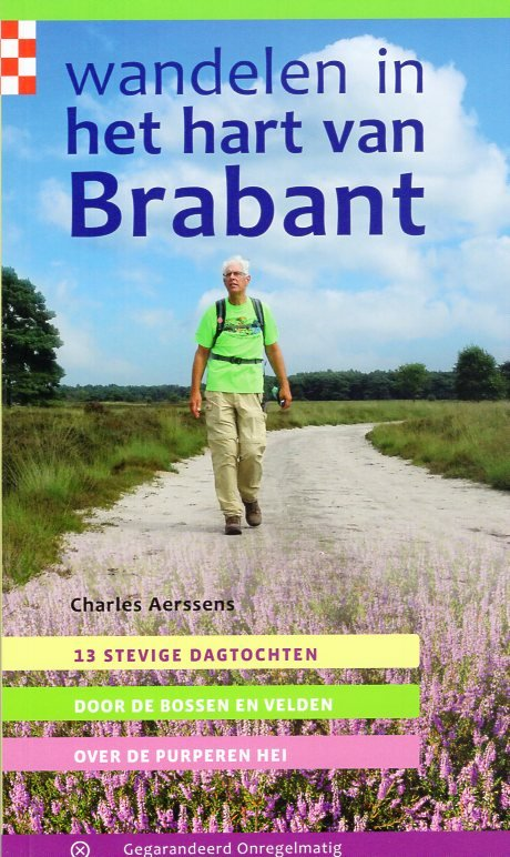 Wandelen in het hart van Brabant 9789078641650 Charles Aerssens Gegarandeerd Onregelmatig   Wandelgidsen Noord-Brabant