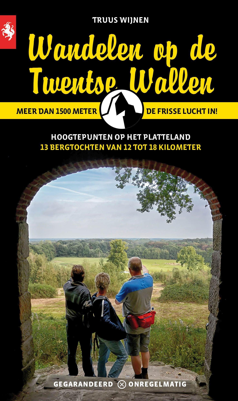 Wandelen op de Twentse Wallen 9789078641698 Truus Wijnen Gegarandeerd Onregelmatig   Wandelgidsen Twente