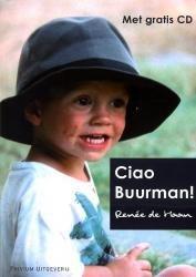 Ciao Buurman! 9789079180066 Renée de Haan Trivium   Reisverhalen Toscane, Umbrië, de Marken