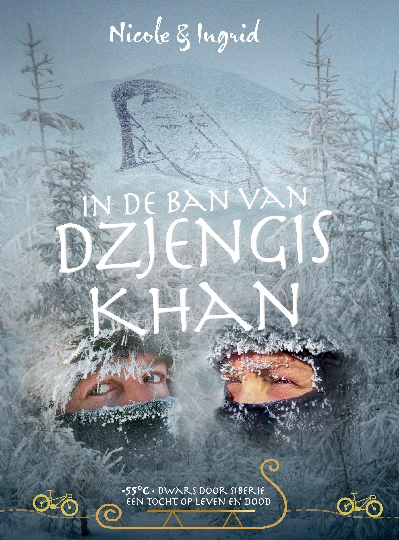 In de ban van Dzjengis Khan   -55° Dwars door Siberië 9789080135956 Nicole & Ingrid Globetrotter BVBA   Reisverhalen Siberië