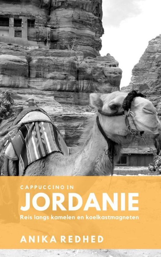Cappuccino in Jordanië | Anika Redhed 9789080924154 Anika Redhed La Douze   Reisverhalen Syrië, Libanon, Jordanië, Irak
