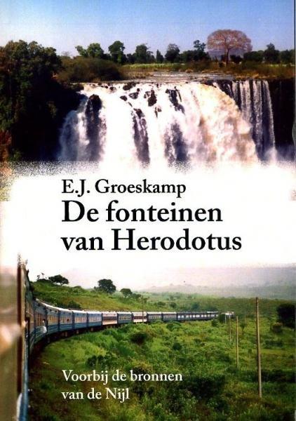 De Fonteinen van Herodotus 9789081045124  EJG PUBLICATIONS   Reisverhalen Afrika