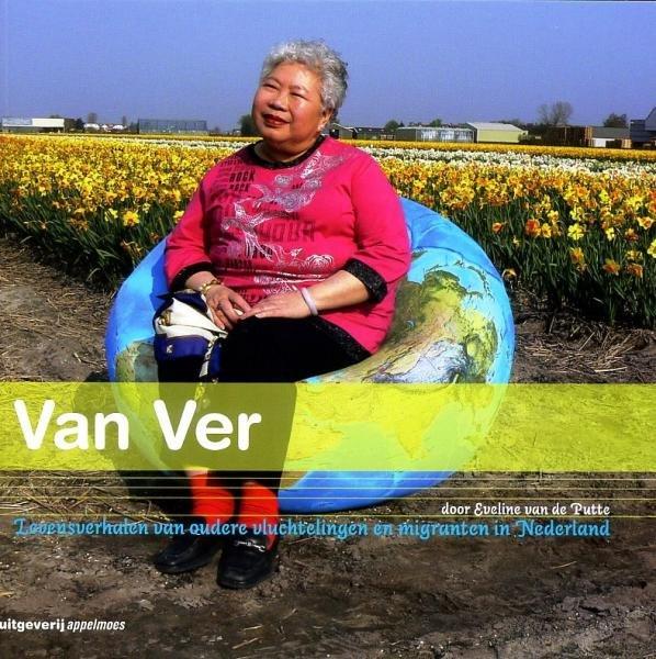 Van Ver, Levensverhalen ... 9789081250993 Eveline van de Putte Appelmoes   Reisverhalen Wereld als geheel