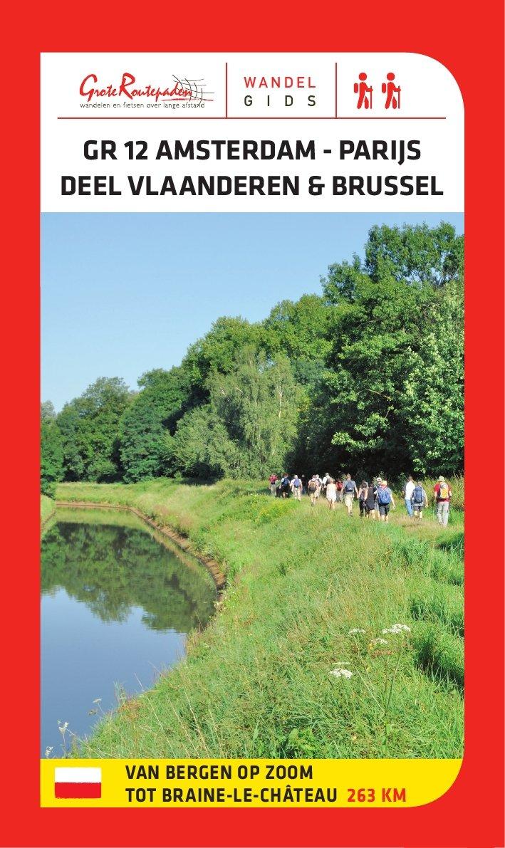 GR-12  Amsterdam - Parijs: deel Vlaanderen | wandelgids 9789081396493  Grote Routepaden Topogidsen  Lopen naar Rome, Santiago de Compostela, Wandelgidsen Vlaanderen & Brussel