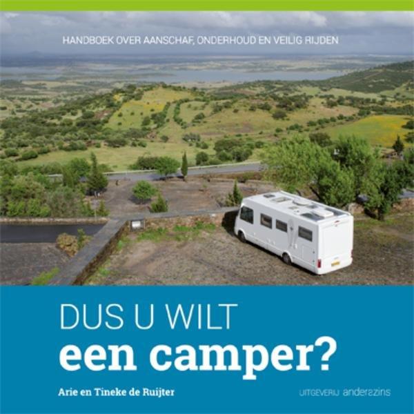 Dus u wilt een camper? 9789081492157 Arie de Ruijter Vrije Uitgevers   Campinggidsen, Op reis met je camper Reisinformatie algemeen