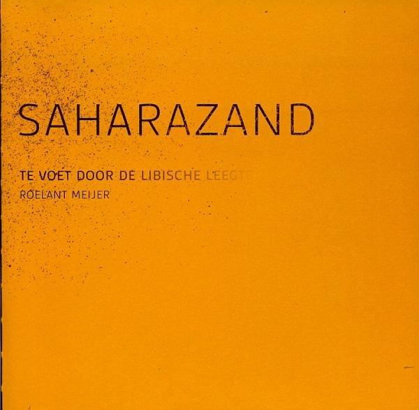 Saharazand 9789081722117 Roelant Meijer Tegenwind   Fotoboeken Noord-Afrika en de Sahel-landen