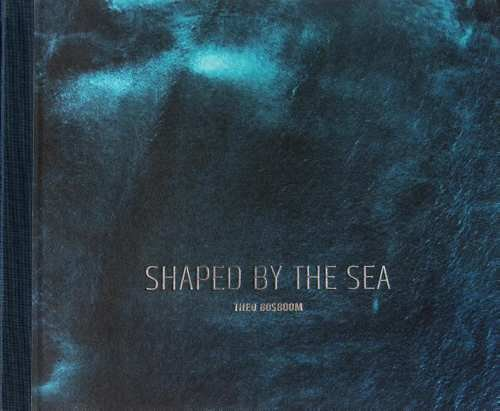 Shaped by the Sea | fotoboek Theo Bosboom 9789081947367 Theo Bosboom DDB Publishers   Cadeau-artikelen, Fotoboeken Europa, Zeeën en oceanen