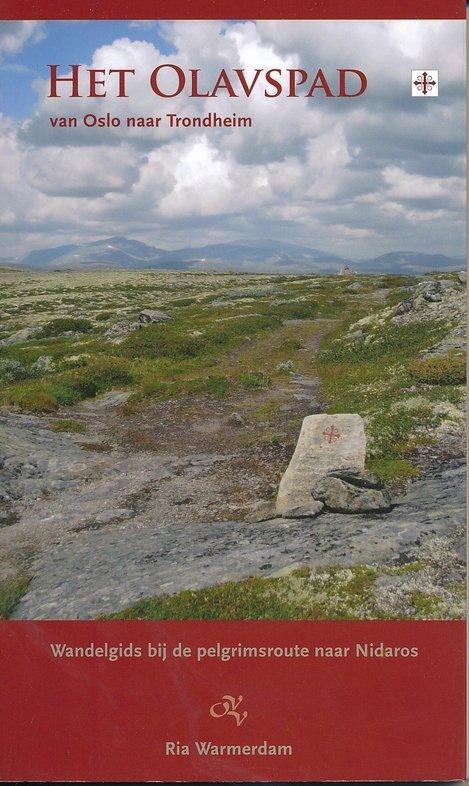 Het Olavspad | wandelgids 9789082251012 Ria Warmerdam Op Vrije Voeten   Wandelgidsen, Meerdaagse wandelroutes Noorwegen