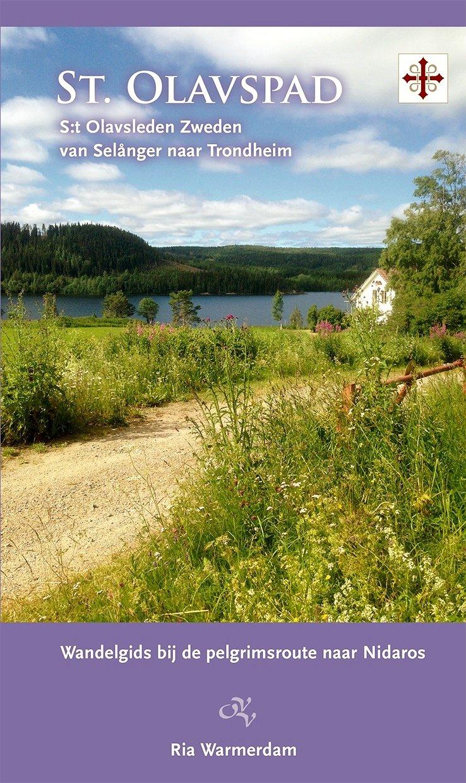 St. Olavspad: van Selånger naar Trondheim 9789082251029 Ria Warmerdam Op Vrije Voeten   Wandelgidsen, Meerdaagse wandelroutes Noorwegen, Zweden