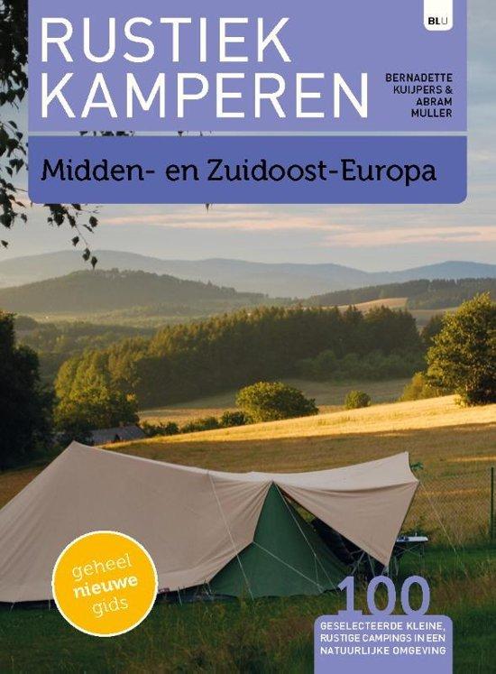 Rustiek Kamperen in Midden- en Zuidoost-Europa 9789082326680  Bert Loorbach Rustiek Kamperen in  Campinggidsen Centraal- en Oost-Europa, Balkan, Siberië