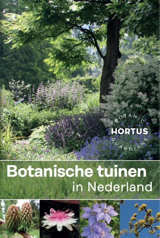 Botanische tuinen in Nederland 9789082433630 Rolf Roos Natuurmedia   Natuurgidsen, Plantenboeken, Reisgidsen Nederland