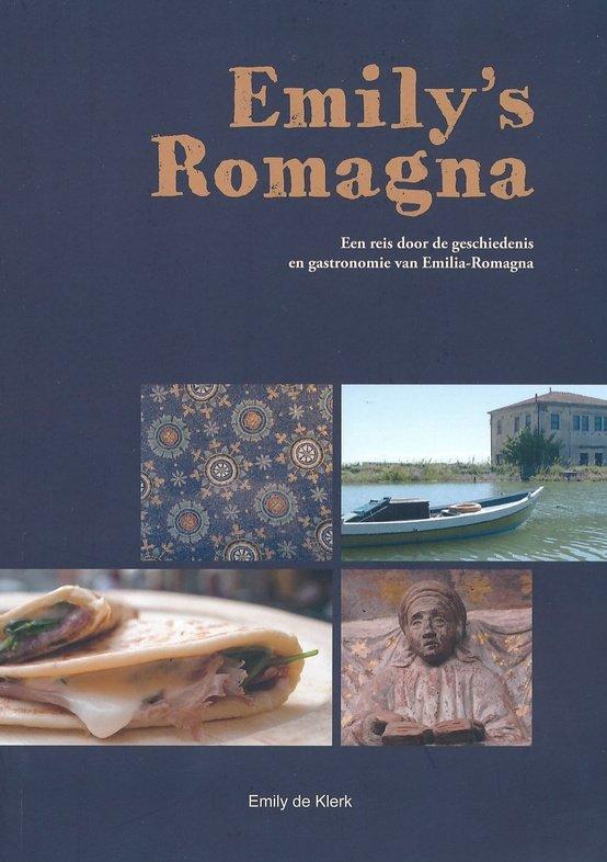 Emily's Romagna 9789082467406 Emily de Klerk Cara Emilia   Culinaire reisgidsen, Historische reisgidsen Zuidtirol, Dolomieten, Friuli, Venetië, Emilia-Romagna