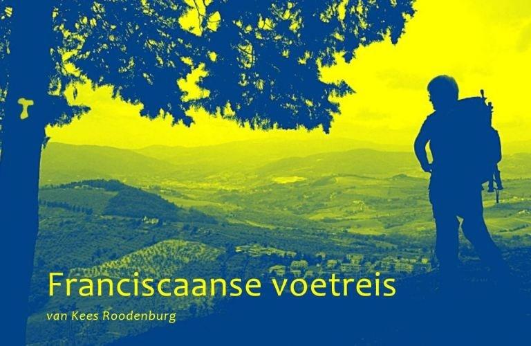 Een Franciscaanse Voetreis 9789082478105 Ruud Verkerke en Pieter Quelle Salvatore   Lopen naar Rome, Wandelgidsen Toscane, Umbrië, de Marken