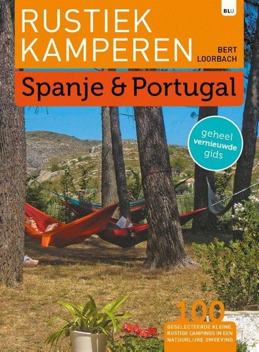 Rustiek Kamperen in Spanje en Portugal 9789082955088  Bert Loorbach Rustiek Kamperen in  Campinggidsen, Cadeau-artikelen Spanje
