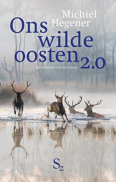 Ons Wilde Oosten 2.0 | Michiel Hegener 9789082997811 Michiel Hegener Stuifzand   Natuurgidsen Arnhem en de Veluwe