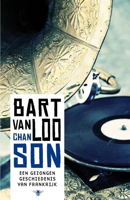 Chanson 9789085424970 Bart Van Loo Bezige Bij   Historische reisgidsen, Landeninformatie, Muziek Frankrijk