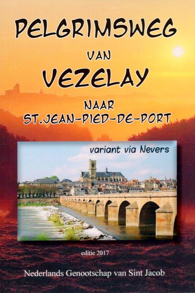 Pelgrimsweg van Vézelay | wandelgids Jacobsroute 9789085483915  Ned. Genootschap van St.Jacob   Santiago de Compostela, Wandelgidsen Frankrijk