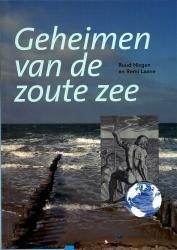 Geheimen van de zoute zee 9789085710370 R.G.W. Hisgen en R.W.P.M. Laane Rijksinstituut voor Kust en Zee   Landeninformatie Zeeën en oceanen