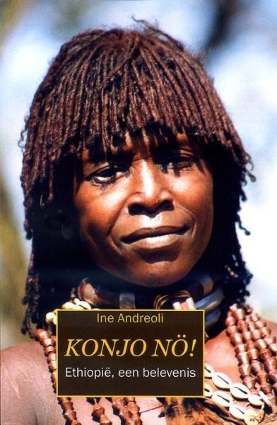 Konjo nö ! 9789086661053 I. Andreoli Boekenplan   Reisverhalen Ethiopië, Somalië, Eritrea