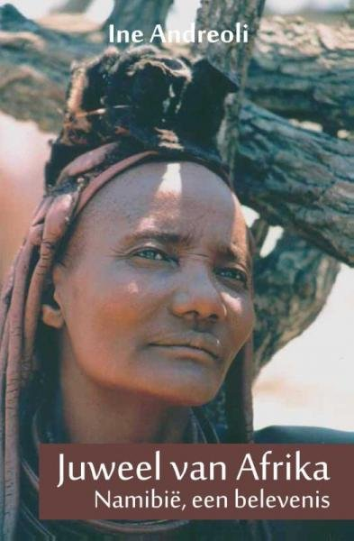 Juweel van Afrika 9789086662883 I. Andreoli Boekenplan   Reisverhalen Botswana, Namibië