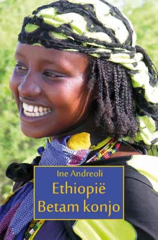 Ethiopië, Betam konjo | Ine Andreoli 9789086663927 Ine Andreoli Mosae Mondo   Reisverhalen Ethiopië, Somalië, Eritrea