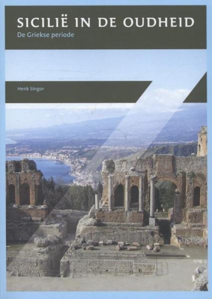 Sicilië in de Oudheid 9789087043865 Henk Singor Verloren   Landeninformatie Sicilië