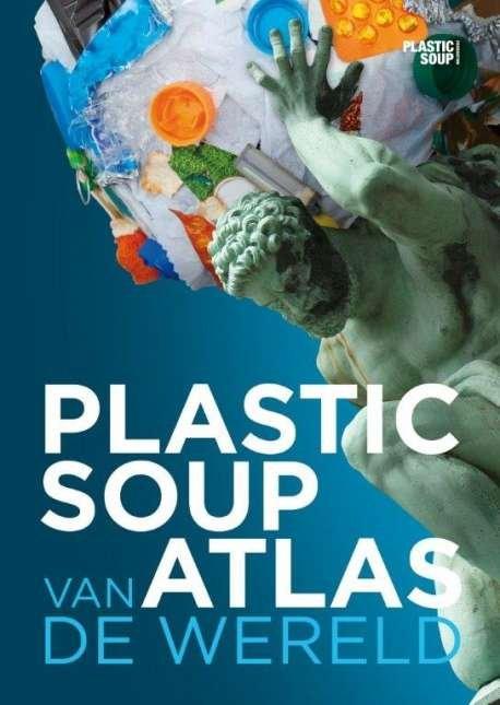 Plastic soup atlas van de wereld | Michiel Roscam Abbing 9789088030956 Michiel Roscam Abbing Schuyt   Natuurgidsen, Wegenatlassen Zeeën en oceanen