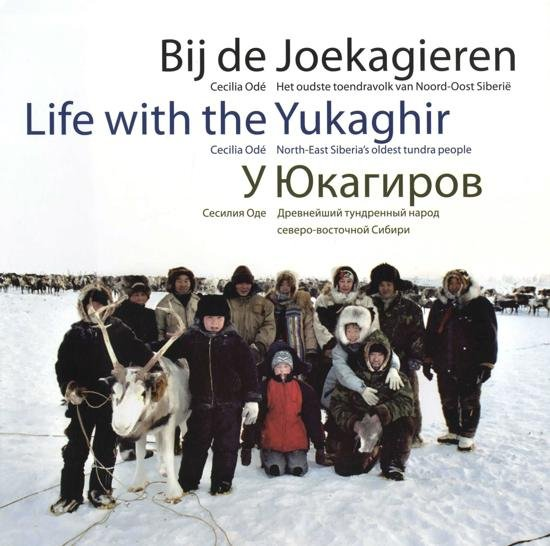 Bij de Joekagieren   Cecilia Odé 9789088030994 Cecilia Odé Schuyt   Landeninformatie, Reisverhalen Siberië