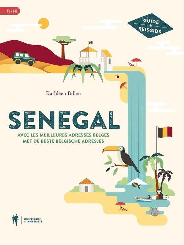 Senegal met de beste Belgische adresjes 9789089315649 Kathleen Billen Borgerhoff & Lamberigts   Reisgidsen West-Afrikaanse kustlanden (van Senegal tot en met Nigeria)