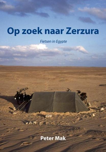 Op zoek naar Zerzura 9789089545251 Peter Mak Elikser   Fietsgidsen Egypte