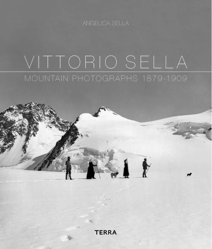 Vittorio Sella | Pionier in de bergfotografie 9789089896193  Terra   Fotoboeken, Klimmen-bergsport Wereld als geheel
