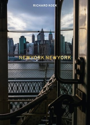 NEW YORK NEW YORK | Richard Koek 9789089896759 Richard Koek Terra   Fotoboeken New York, Pennsylvania, Washington DC