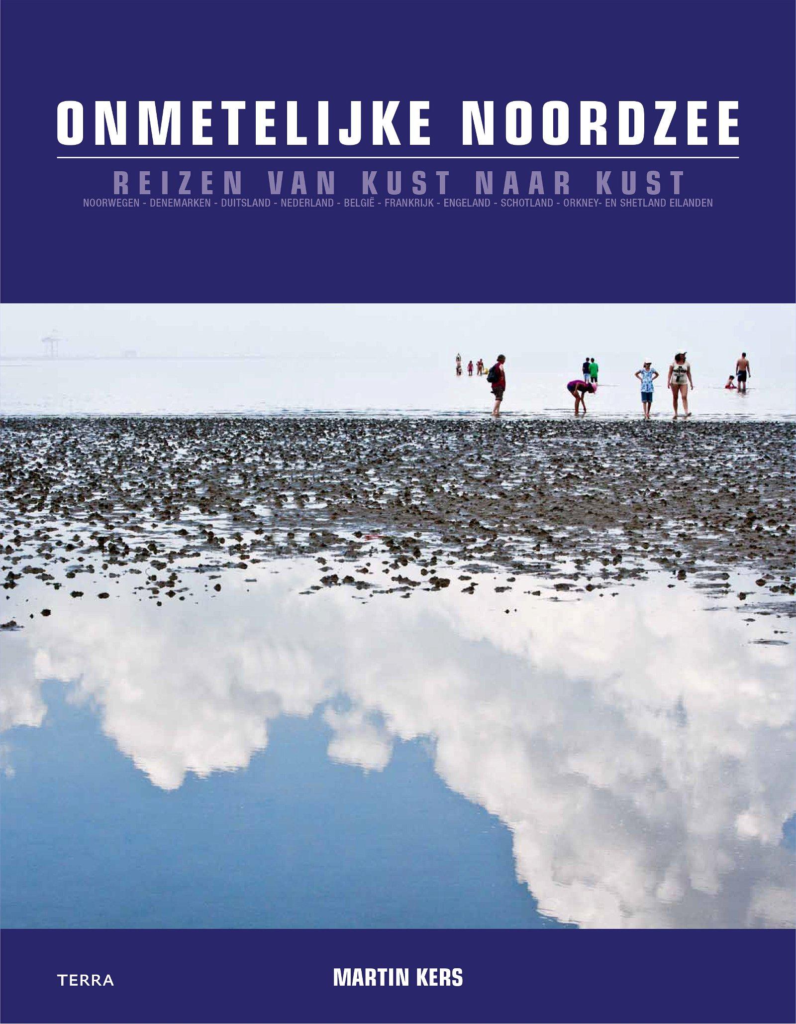 Onmetelijke Noordzee 9789089896797 Martin Kers Terra   Fotoboeken, Natuurgidsen Europa