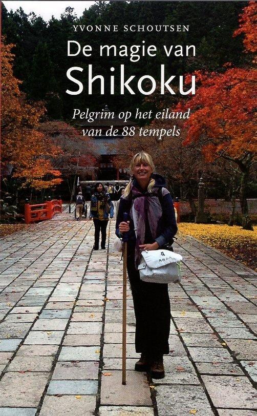De Magie van Shikoku 9789090290249 Yvonne Schoutsen Suchi   Reisverhalen Japan