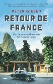 Retour de France 9789400407251 Peter Giesen De Bezige Bij, Thomas Rap   Reisverhalen Frankrijk