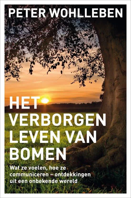 Het verborgen leven van bomen | Peter Wohlleben 9789400507326 Peter Wohlleben Bruna   Natuurgidsen, Plantenboeken Reisinformatie algemeen