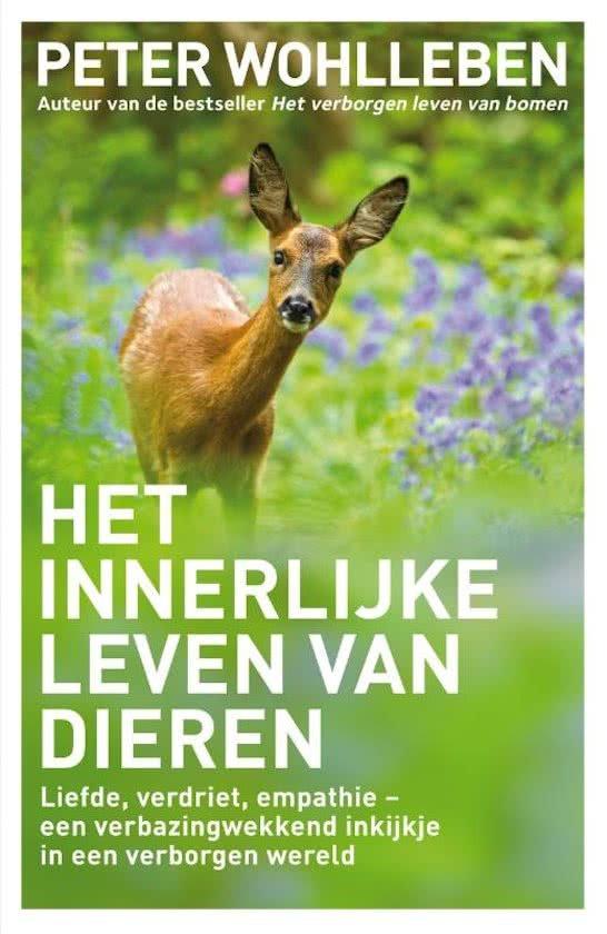 Het innerlijke leven van dieren | Peter Wohlleben 9789400508125 Peter Wohlleben Bruna   Natuurgidsen Reisinformatie algemeen