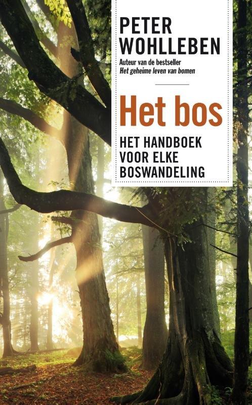 Het Bos | Peter Wohlleben 9789400508934 Peter Wohlleben Bruna   Cadeau-artikelen, Natuurgidsen, Wandelgidsen Europa