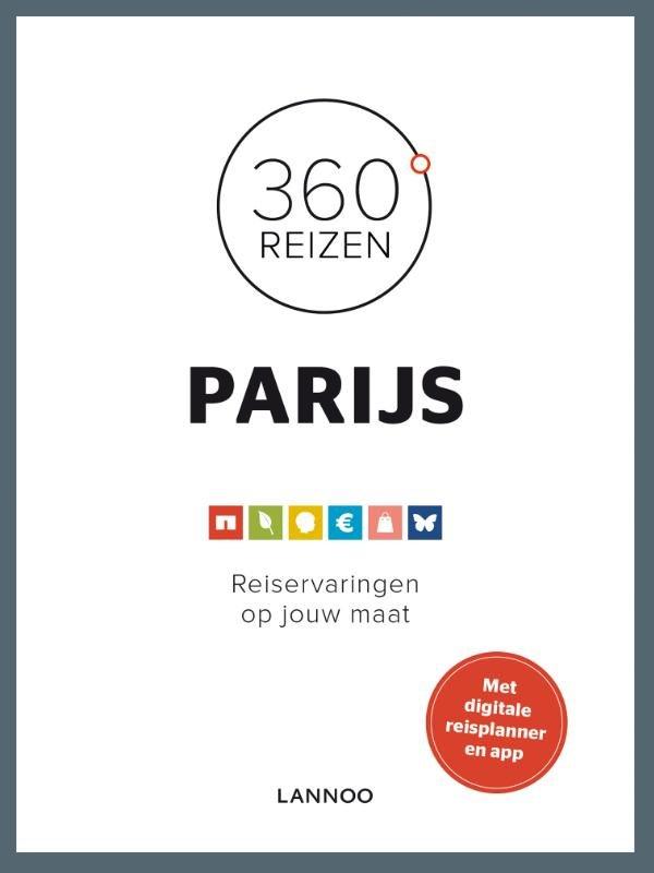 360 graden Parijs 9789401412711  Lannoo 360° reisgidsen  Reisgidsen Parijs, Île-de-France