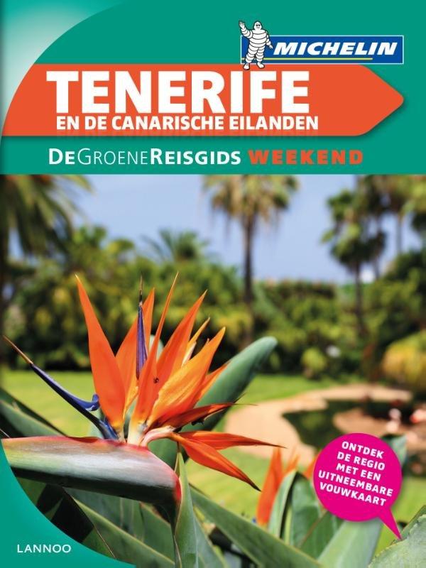 Michelin Groene Reisgids Weekend Tenerife 9789401422079  Michelin Michelin Groene Gids Weekend  Reisgidsen Tenerife