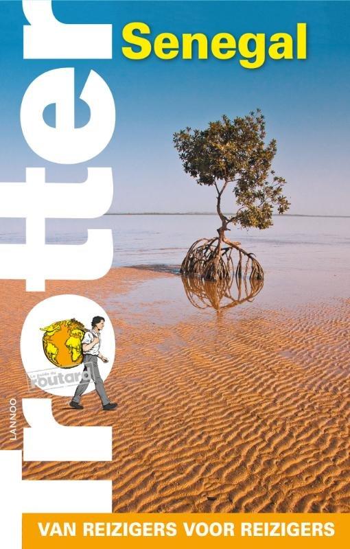 Trotter Senegal 9789401423069  Lannoo Trotter  Reisgidsen West-Afrikaanse kustlanden (van Senegal tot en met Nigeria)