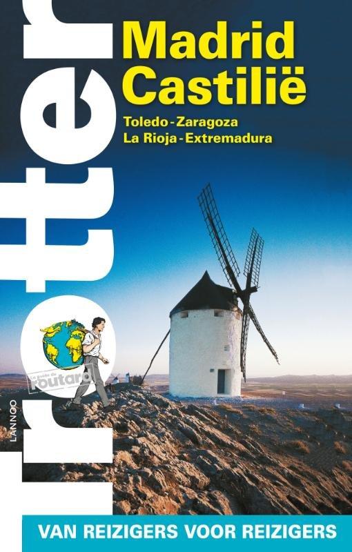 Trotter Madrid, Castilië 9789401423137  Lannoo Trotter  Reisgidsen Castilië, Madrid